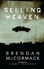 Selling Heaven by Brendan McCormack